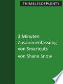 3 Minuten Zusammenfassung Von Smartcuts Von Shane Snow