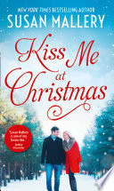 Kiss Me At Christmas: Marry Me at Christmas (Fool's Gold) / A Kiss in the Snow (Fool's Gold)