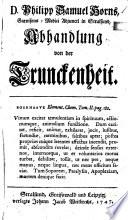 D. Philipp Samuel Horns, Garnisons-Medici Adjuncti in Stralsund, Abhandlung von der Trunckenheit