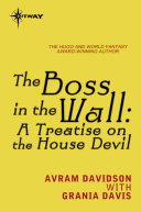 The Boss in the Wall  A Treatise on the House Devil