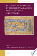 Fictional Storytelling in the Medieval Eastern Mediterranean and Beyond