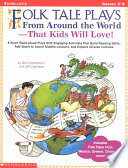 Download Folk Tale Plays from Around the World That Kids Will Love Book
