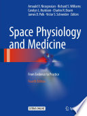 """Space Physiology and Medicine: From Evidence to Practice"" by Arnauld E. Nicogossian, Richard S. Williams, Carolyn L. Huntoon, Charles R. Doarn, James D. Polk, Victor S. Schneider"