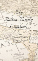 My Italian Family Cookbook   Our Favorite Family Recipes Journal