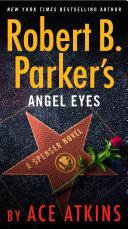 Robert B  Parker s Angel Eyes
