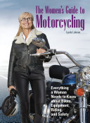 The Women's Guide to Motorcycling: Everything a Woman Needs ...