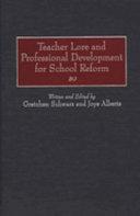 Teacher Lore and Professional Development for School Reform