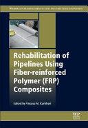 Rehabilitation of Pipelines Using Fiber reinforced Polymer  FRP  Composites