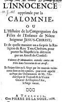 L'innocence opprimee par la colomnie ou l'histoire de la congregation des filles de l'enfance de Notre Seigneur Jesus-Christ