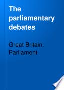 The Parliamentary Debates  Authorized Edition