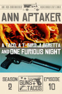 A Taco  A T Bird  A Beretta and One Furious Night
