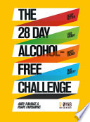 """The 28 Day Alcohol-Free Challenge: Sleep Better, Lose Weight, Boost Energy, Beat Anxiety"" by Andy Ramage, Ruari Fairbairns"