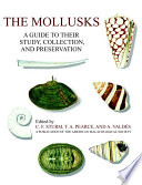 The Mollusks  : A Guide to Their Study, Collection, and Preservation