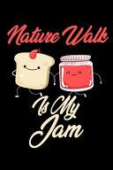Nature Walk is My Jam