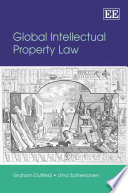 """Global Intellectual Property Law"" by Graham Dutfield, Uma Suthersanen"