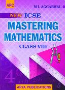 APC Mastering Mathematics   Class 8  ICSE    Avichal Publishing Company