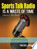 Sports Talk Radio Is A Waste of Time (And so is This Book)