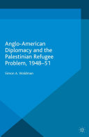 Anglo-American Diplomacy and the Palestinian Refugee Problem, 1948-51 [Pdf/ePub] eBook