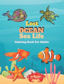 Lost Ocean Sea Life Coloring Book For Adults