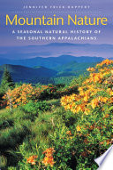 """Mountain Nature: A Seasonal Natural History of the Southern Appalachians"" by Jennifer Frick-Ruppert"