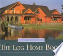 The Log Home Book