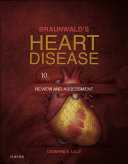 Braunwald's Heart Disease Review and Assessment E-Book