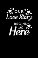 Our Love Story Begins Here
