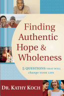 Finding Authentic Hope and Wholeness: 5 Questions That Will Change ...