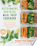 The Autoimmune Protocol Meal Prep Cookbook Book