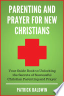 Parenting and Prayer for New Christians