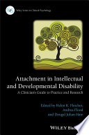 Attachment in Intellectual and Developmental Disability  : A Clinician's Guide to Practice and Research