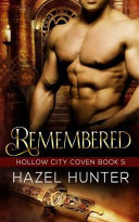 Remembered  Book Five of the Hollow City Coven Series