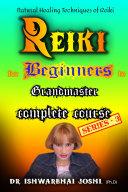 Reiki Complete Course for Beginners Vol-3 [Pdf/ePub] eBook