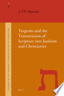 Targums And The Transmission Of Scripture Into Judaism And Christianity