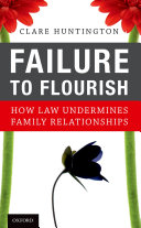 Failure to Flourish: How Law Undermines Family Relationships