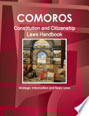 Comoros Constitution and Citizenship Laws Handbook  Strategic Information and Basic Laws Book