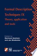 Formal Description Techniques IX  : Theory, application and tools