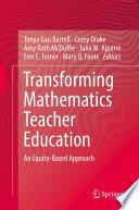 Transforming Mathematics Teacher Education