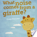 What Noise Comes From a Giraffe