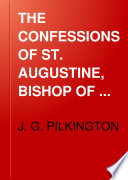 THE CONFESSIONS OF ST  AUGUSTINE  BISHOP OF HIPPO
