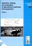 Selection  Testing and Evaluation of Agricultural Machines and Equipment