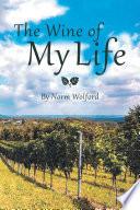 The Wine of My Life