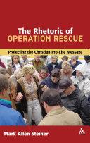 The Rhetoric of Operation Rescue