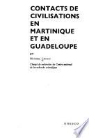 Contacts de civilisations en Martinique et en Guadeloupe