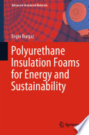 Polyurethane Insulation Foams for Energy and Sustainability