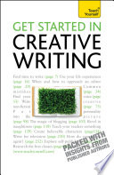 Get Started In Creative Writing Teach Yourself