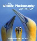 The Wildlife Photography Workshop