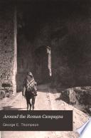 Around the Roman Campagna Book PDF