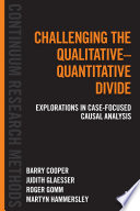 Challenging the Qualitative-Quantitative Divide, Explorations in Case-focused Causal Analysis by Barry Cooper,Judith Glaesser,Roger Gomm,Martyn Hammersley PDF