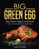 Big Green Egg  Big Green Egg Cookbook Book PDF